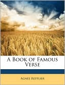 A Book of Famous Verse written by Agnes Repplier