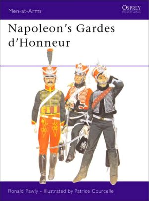 Napoleon's Guards of Honour: 1813-14 book written by Patrice Courcelle