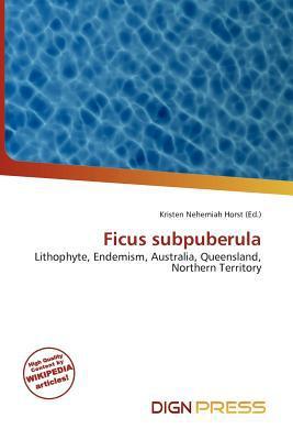 Ficus Subpuberula written by Kristen Nehemiah Horst