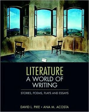 Literature: A World of Writing Poems, Stories, Plays, and Essays book written by David L. Pike