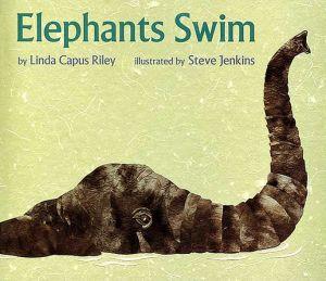 Elephants Swim book written by Linda Capus Riley