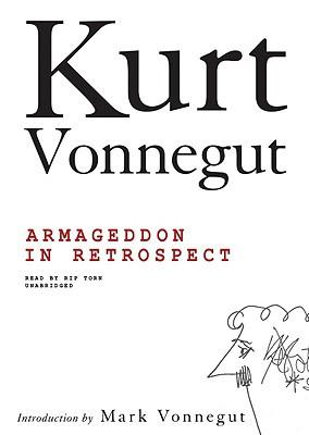 Armageddon in Retrospect book written by Kurt Vonnegut