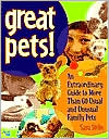 Great Pets! : An Extraordinary Guide to Usual and Unusual Family Pets book written by Sara Stein