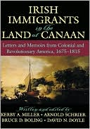 Irish Immigrants in the Land of Canaan: Letters and Memoirs from Colonial and Revolutionary America, 1675-1815 book written by Kerby A. Miller