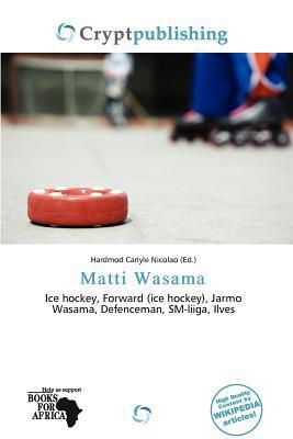 Matti Wasama written by Hardmod Carlyle Nicolao