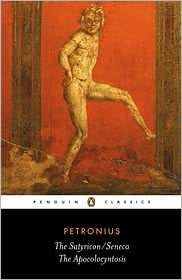 The Satyricon: The Apocopocyntosis of the Divine Claudius book written by Petronius