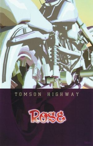 Rose book written by Tomson Highway