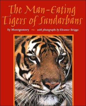 The Man-Eating Tigers of Sundarbans written by Sy Montgomery