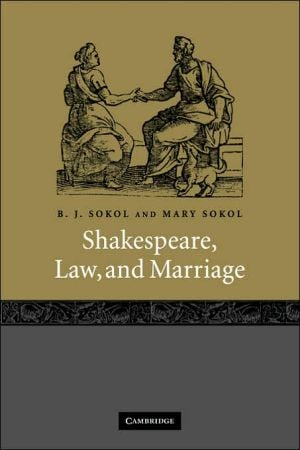 Shakespeare, Law, and Marriage book written by B. J. Sokol