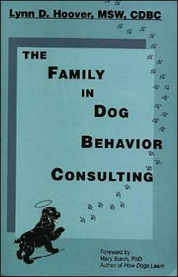 The Family in Dog Behavior Consulting book written by Lynn D. Hoover