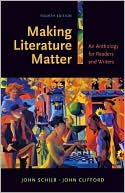 Making Literature Matter: An Anthology for Readers and Writers book written by John Schilb