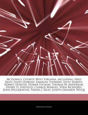 Articles on McDowell County, West Virginia, Including written by Hephaestus Books