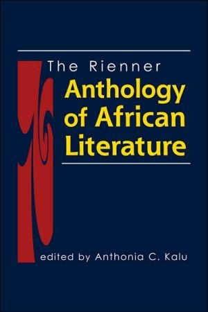 The Rienner Anthology of African Literature book written by Anthonia C. Kalu