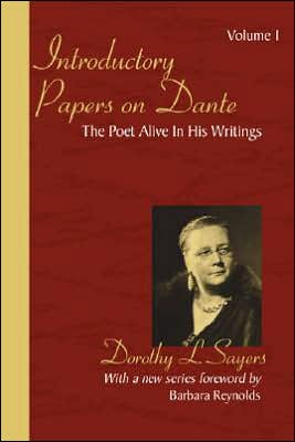 Introductory Papers on Dante: Volume 1: The Poet Alive in His Writings book written by Dorothy L. Sayers