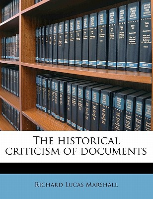 The Historical Criticism of Documents book written by Marshall, Richard Lucas