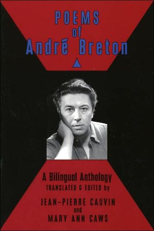 Poems of Andre Breton: A Bilingual Anthology book written by Andre Breton