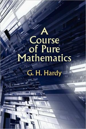 A Course Of Pure Mathematics written by G H. 1877-1947 Hardy