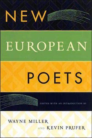 New European Poets book written by Wayne Miller