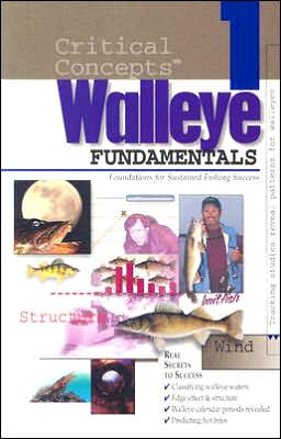 Critical Concepts-Walleye 1: Fundamentals-Foundations for Sustained Fishing Success book written by Stange