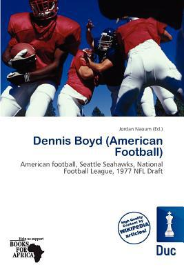 Dennis Boyd (American Football) written by Jordan Naoum