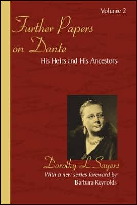 Further Papers on Dante Volume 2: His Heirs and His Ancestors book written by Dorothy L. Sayers