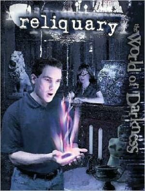 World of Darkness: Reliquary written by Will Hindmarch
