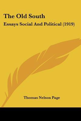 The Old South: Essays Social and Political (1919) written by Page, Thomas Nelson