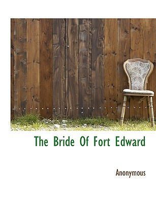 The Bride of Fort Edward book written by Anonymous