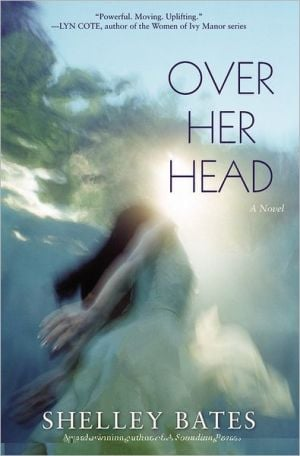 Over Her Head book written by Shelley Bates