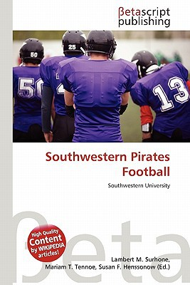 Southwestern Pirates Football written by Lambert M. Surhone
