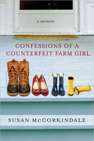 Confessions of a Counterfeit Farm Girl book written by Susan McCorkindale
