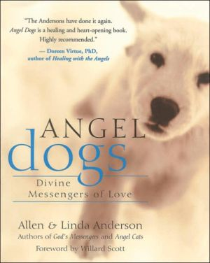 Angel Dogs: Divine Messengers of Love book written by Allen Anderson