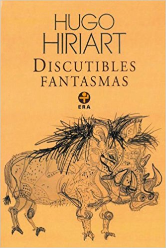 Discutibles Fantsmas book written by Hugo Hiriart