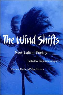 The Wind Shifts: New Latino Poetry written by Francisco Aragón