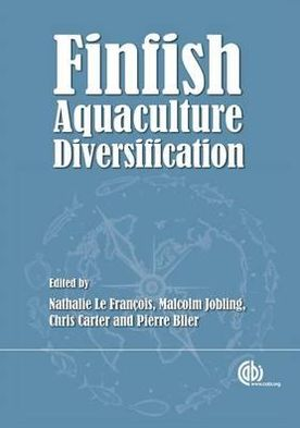 Finfish Aquaculture: Species Selection for Diversification book written by Nathalie R Le Francois