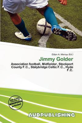 Jimmy Golder written by Eldon A. Mainyu