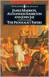 The Federalist Papers (Penguin Classics edition) book written by Alexander Hamilton