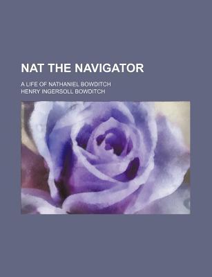 Nat the Navigator book written by Bowditch, Henry Ingersoll