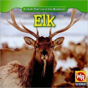 Elk book written by JoAnn Early Macken