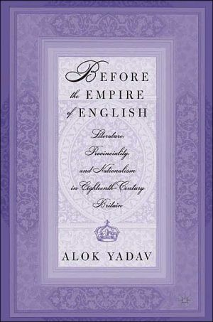 Before The Empire Of English written by Alok Yadav