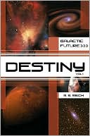 Galactic Future: Destiny Volume 1 book written by R.R. Reich