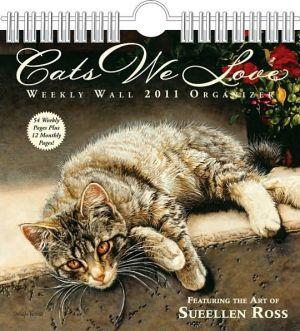 2011 Cats We Love weekly Wall Calendar book written by Sueellen Ross