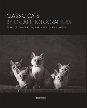 Classic Cats: by Great Photographers book written by Jules Farber
