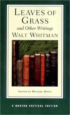 Leaves of Grass and Other Writings (A Norton Critical Edition) book written by Walt Whitman