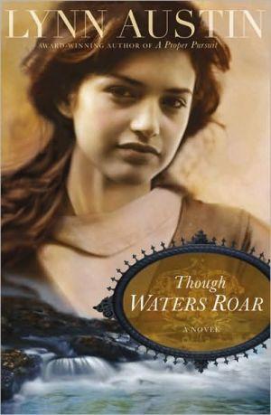 Though Waters Roar book written by Lynn Austin