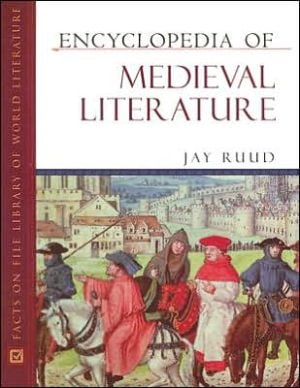 Encyclopedia of Medieval Literature book written by Jay Ruud