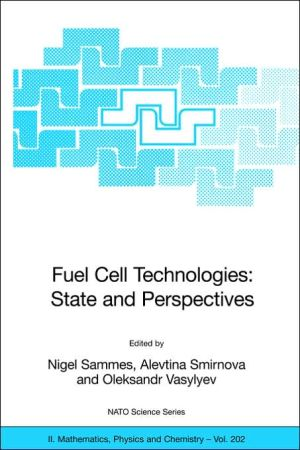Fuel Cell Technologies book written by Nigel Sammes