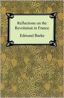 Reflections on the Revolution in France book written by Edmund Burke