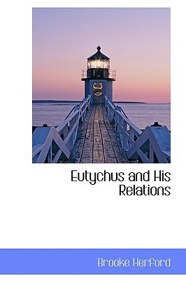 Eutychus and His Relations written by Herford, Brooke