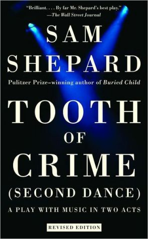 Tooth of Crime (Second Dance) book written by Sam Shepard